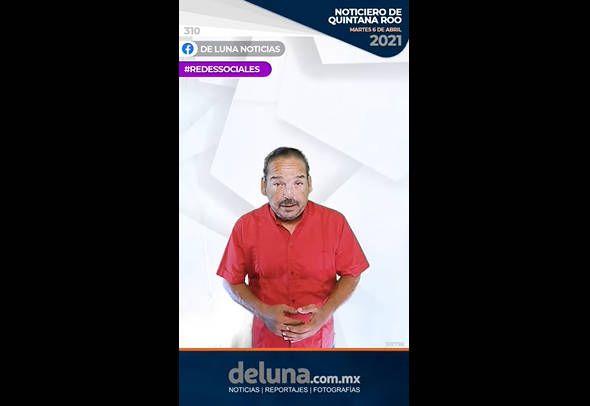 Noticiero de Quintana Roo | Martes 6 de Abril 2021