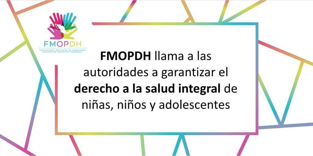 Llama Federación Mexicana de Organismos Públicos de Derechos Humanos a garantizar el derecho a la salud de niñez y adolescencia.
